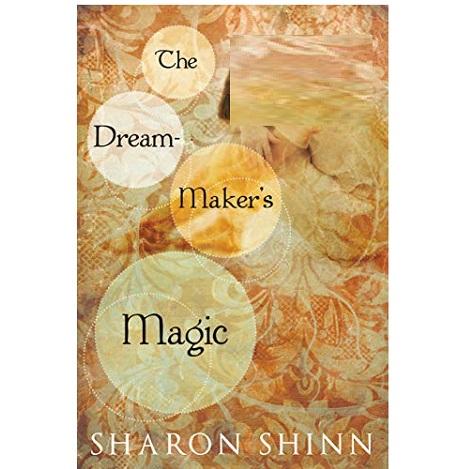 The Dream-make'rs Magic by Sharon Shinn