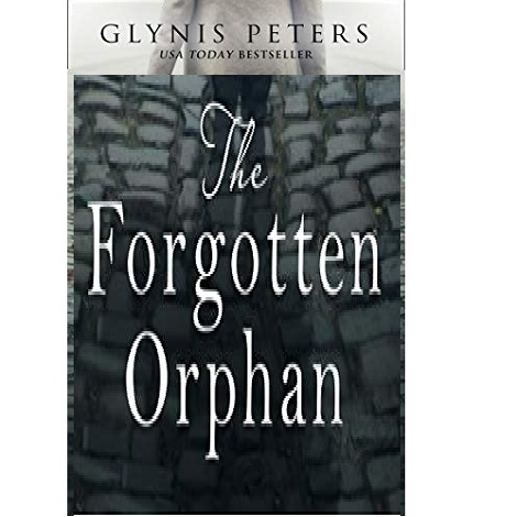 The Forgotten Orphan by Glynis Peters