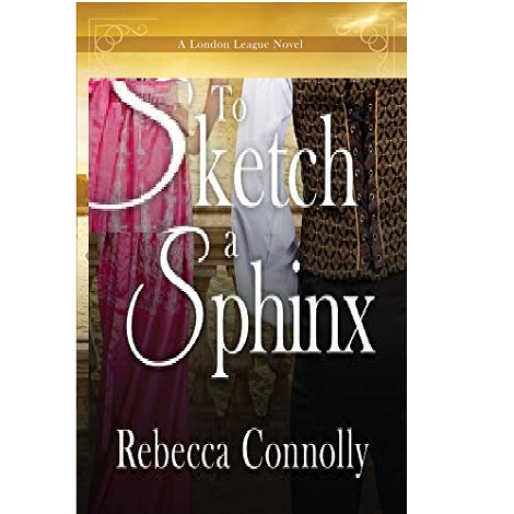 To Sketch a Sphinx by Rebecca Connolly