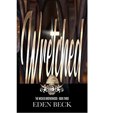 Wretched by Eden Beck