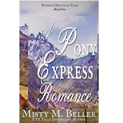 A Pony Express Romance by Misty M. Beller