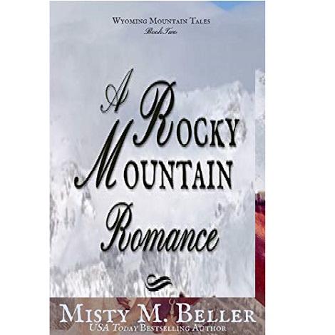 A Rocky Mountain Romance by Misty M. Beller