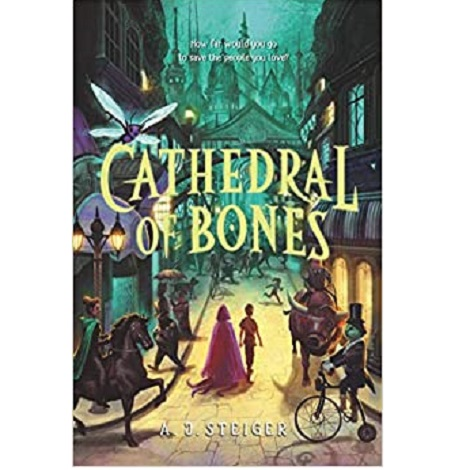 Cathedral of Bones by A. J. Steiger