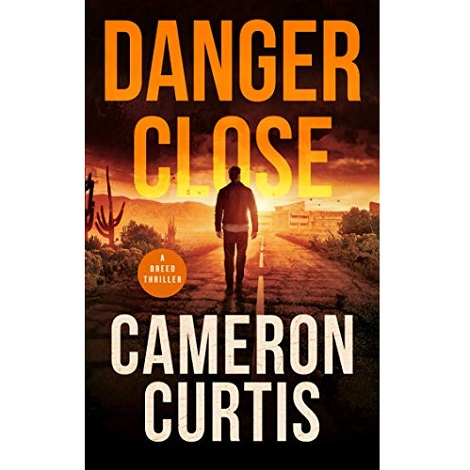 Danger Close by Cameron Curtis