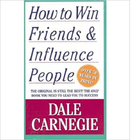 How to win Friends & Influence People by Dale Carnies