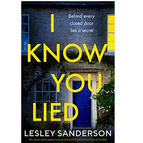 I Know You Lied by Lesley Sanderson