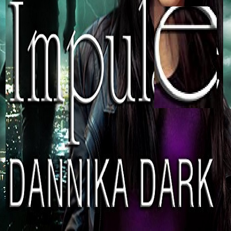 Impulse by Dannika Dark
