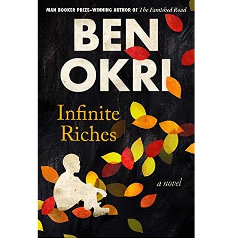 Infinite Riches by Ben Okri