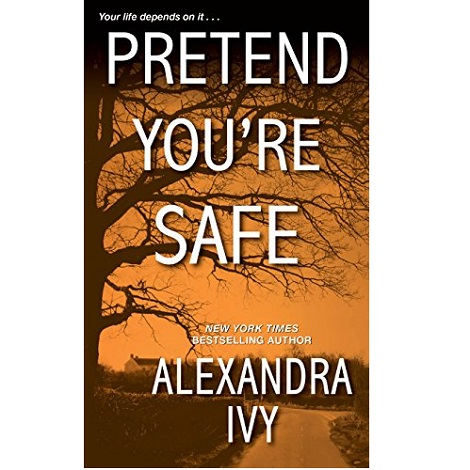 Pretend You're Safe by Alexandra Ivy