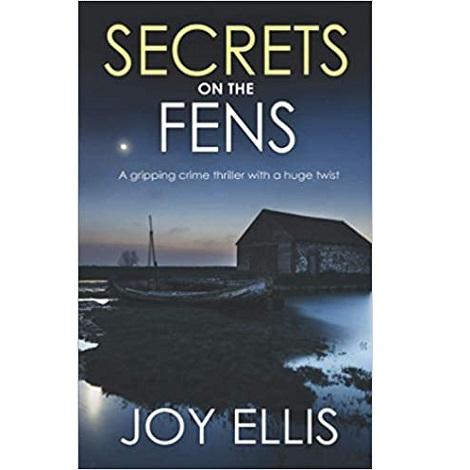SECRETS ON THE FENS by Joy Ellis