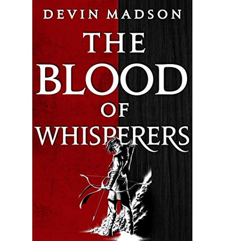The Blood of Whisperers by Devin Madson