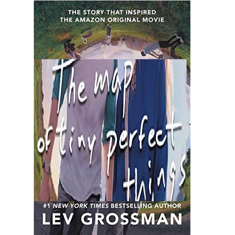 The Map of tiny perfect things by Lev Grossman