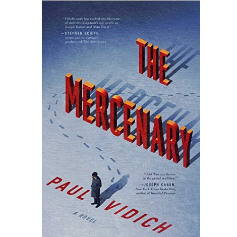 The Mercenary by Paul Vidich