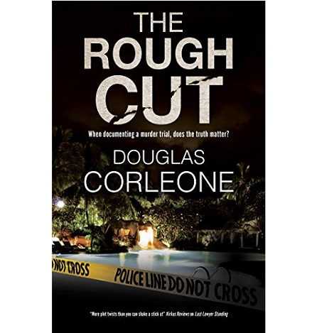 The Rough Cut by Douglas Corleone