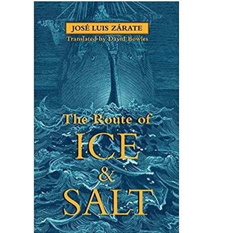 The Route of Ice and Salt by José Luis Zárate