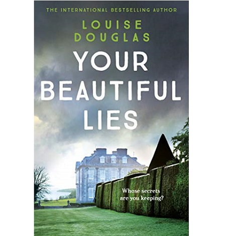 Your Beautiful Lies by Louise Douglas