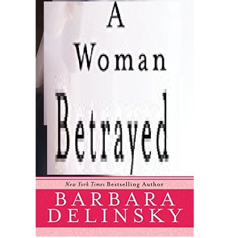 A Woman Betrayed by Barbara Delinsky