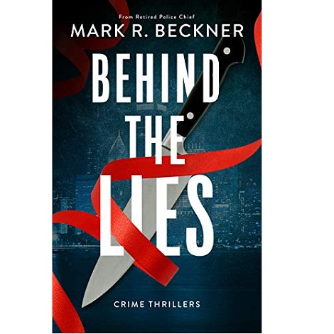 Behind The Lies by Mark R. Beckner