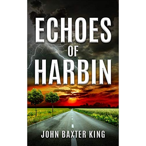 Echoes of Harbin by John Baxter King