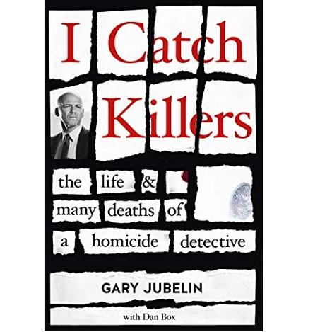 I Catch Killers by Gary Jubelin