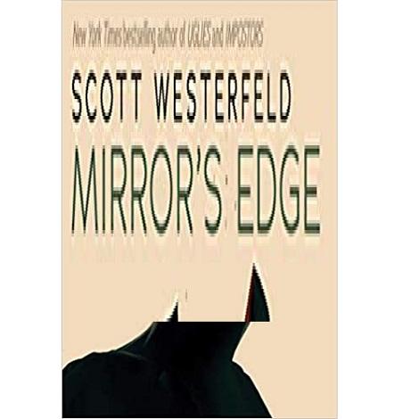 Mirror's Edge by Scott Westerfeld