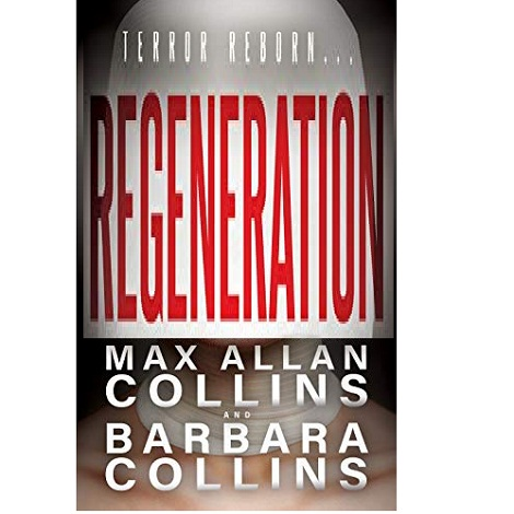 Regeneration by Max Allan Collins