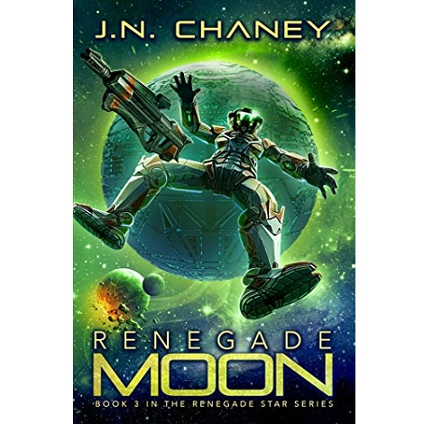 Renegade Moon by J.N. Chaney
