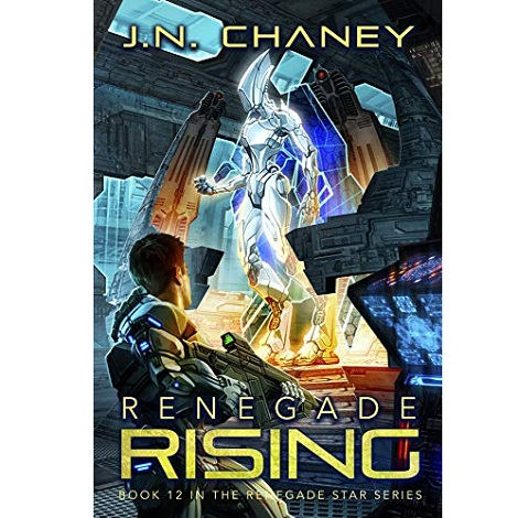 Renegade Rising by J.N. Chaney
