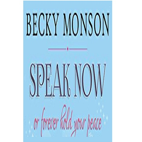 Speak Now by Becky Monson