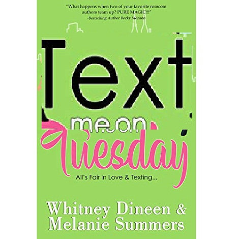 Text Me On Tuesday by Whitney Dineen