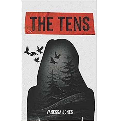 The Tens by Vanessa Jones
