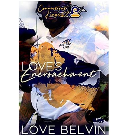 Love's Encroachment by Love Belvin