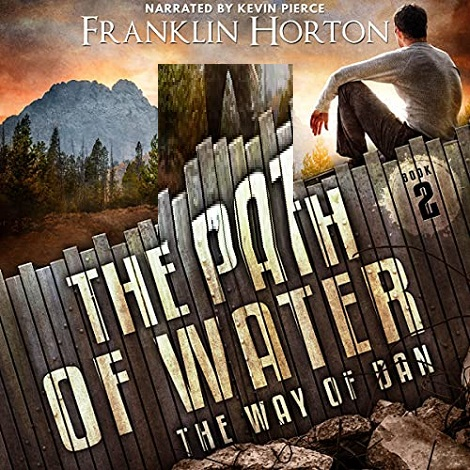 The Path Of Water by Franklin Horton