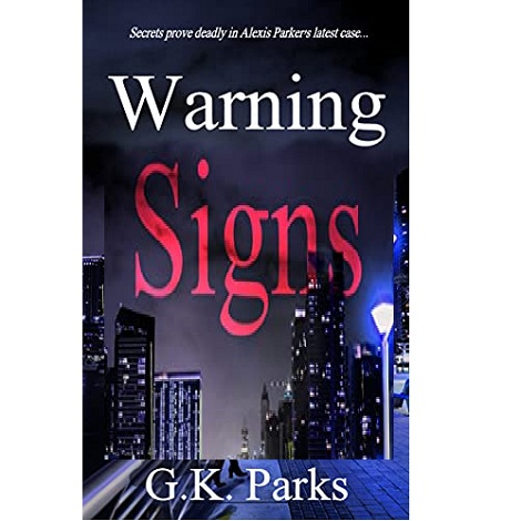 Warning Signs by G.K. Parks