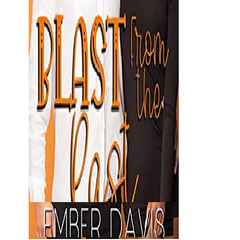 Blast from the Past by Ember Davis