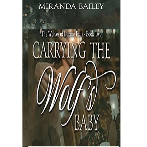 Carrying The Wolf's Baby by Miranda Bailey