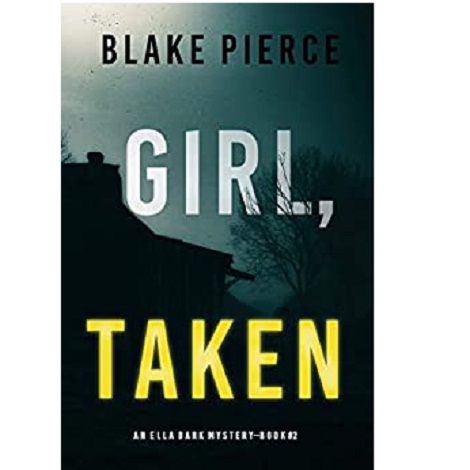 GIRL, TAKEN BY BLAKE PIERCE