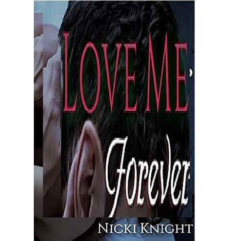 Love Me Forever by Nicki Knight