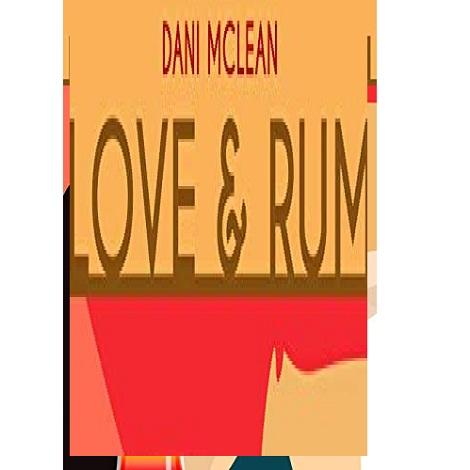 Love Rum by Dani Mclean