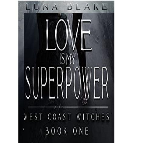 Love is my Superpower by Luna Blake