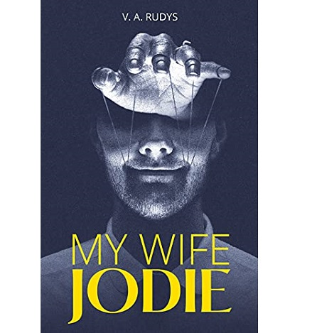 My Wife Jodie by V. A. Rudys