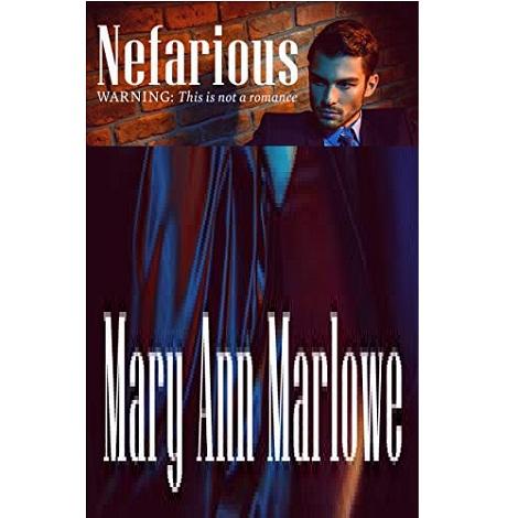 Nefarious by Mary Ann Marlowe