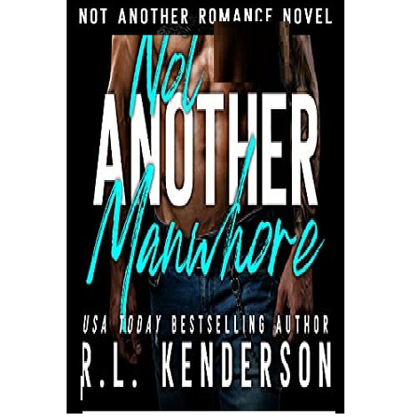 Not Another Manwhore by R.L. Kenderson
