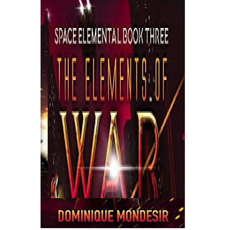 The Elements of War by Dominique Mondesir