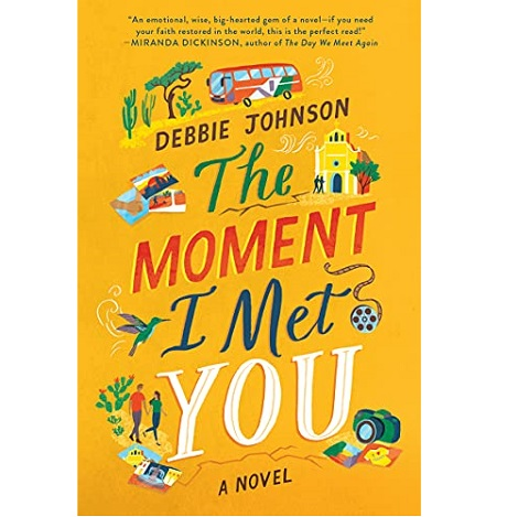 The Moment I Met You by Debbie Johnson