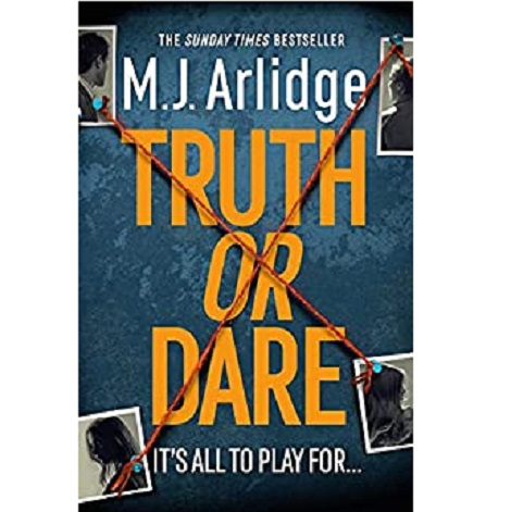 Truth or Dare by M. J. Arlidge