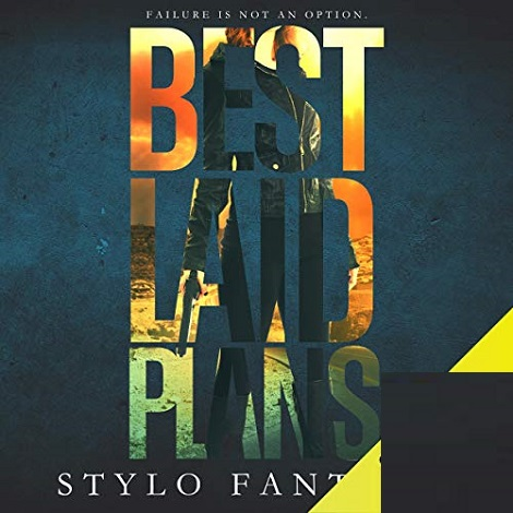 Best Laid Plans by Stylo Fantome