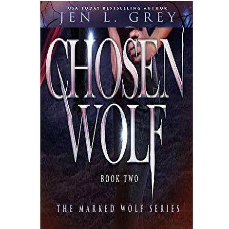 Chosen Wolf by Jen L. Grey