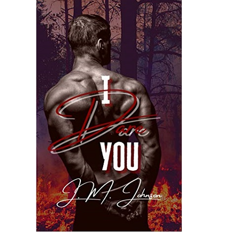 I Dare You by J.M Johnson
