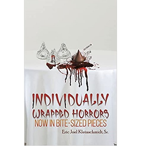 Individually Wrapped Horrors by Eric Joel Kleinschmidt